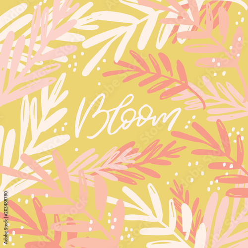 Photo sur Toile Empreintes Graphiques Hand drawn lettering card with floral background. The inscription: bloom. Perfect design for greeting cards, posters, T-shirts, banners, print invitations.