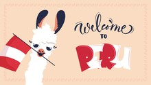 Cute Cartoon Lama With Flag Of Peru. Welcome To Peru Poster. Vector Illustration