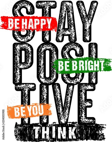 In de dag Positive Typography design vector typography stay positive for t shirt print men