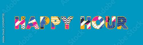 Fotografia, Obraz Happy Hour Concept Word Art Illustration