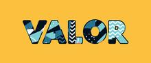 Valor Concept Word Art Illustration