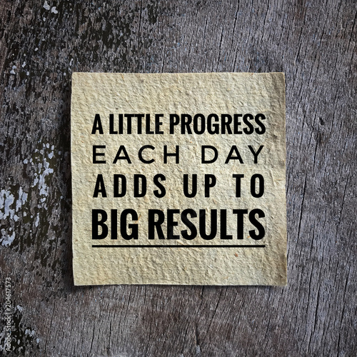 Fotografía  Motivational and inspirational quote - A little progress each day adds up to big results