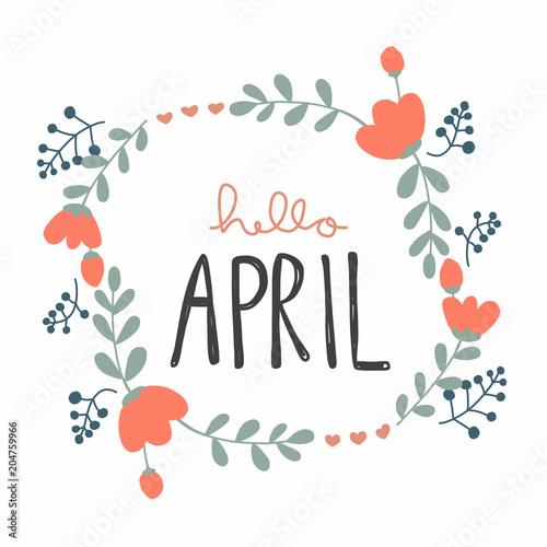 April cute. Hello flower wreath vector
