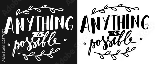 Valokuvatapetti Anything is possible. Hand lettering for your design