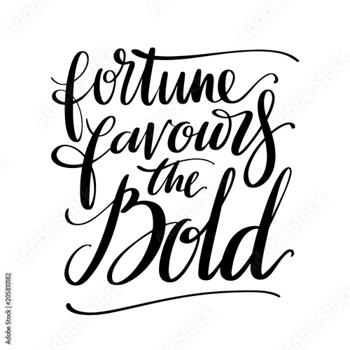 Fortune Favours The Bold Words Hand Drawn Creative Calligraphy And Brush Pen Lettering Design