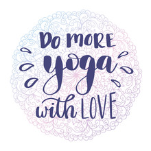 Do More Yoga. Hand Drawn Lettering.