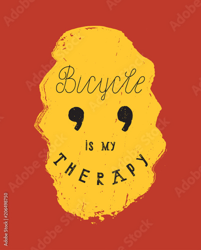 Staande foto Positive Typography Bicycle is my therapy - smiling face vintage typography t-shirt print