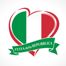Republic Day Of Italy, Heart Emblem With National Flag Colored And Italian Text On Ribbon. Flag Of Italy With Heart Shape For Italian Republic Day Isolated On White Background. Vector Illustration