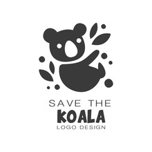 Save The Koala Logo Design, Protection Of Wild Animal Black And White Sign Vector Illustrations On A White Background