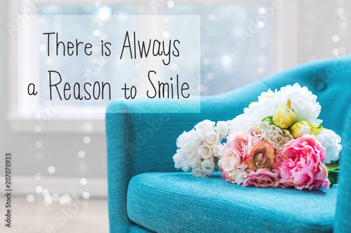 Photo There Is Always A Reason to Smile message with flower bouquets with turquoise ch