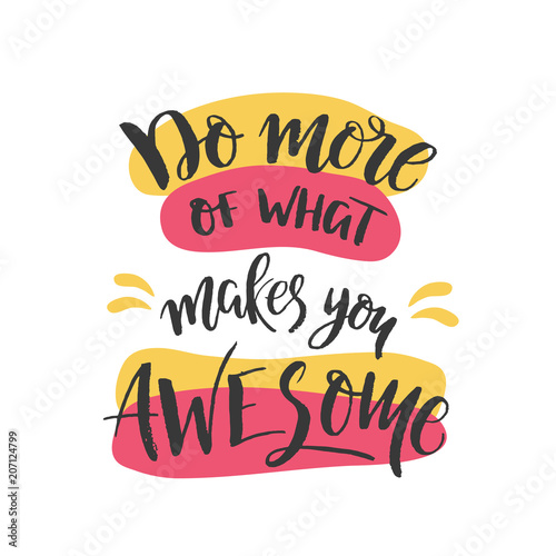 Fotografía  Do more of what makes you awesome