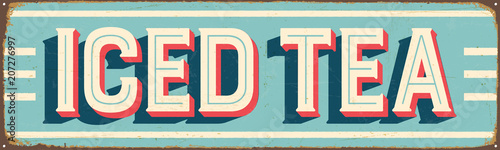 Vintage Style Vector Metal Sign - ICED TEA - Grunge effects can be easily rem...