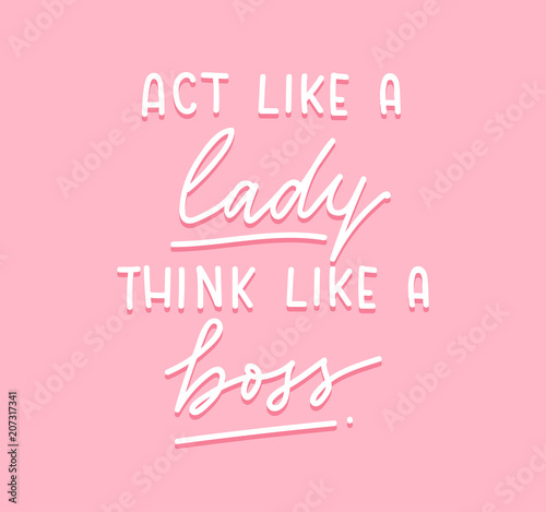Fotografía  Act like a lady think like a boss Vector poster with lettering inscription, crown and heart
