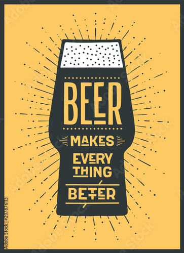 Poster Beer. Poster or banner with text Beer Makes Everything Better. Colorful graphic design for print, web or advertising. Poster for bar, pub, restaurant, beer theme. Vector Illustration