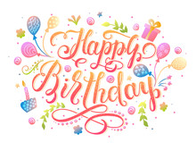 Happy Birthday Lettering Design For Greeting Card Decorated Hand Drawn Candle, Cake And Gift Box. Birthday Handwritten Inscription, Vector Illustration.