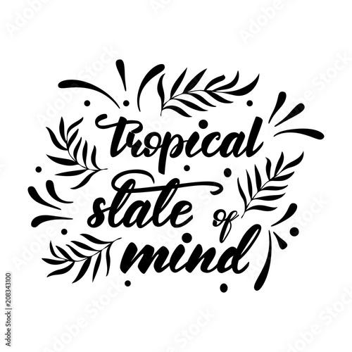 Recess Fitting Positive Typography Vector illustration with lettering Tropical state of mind.