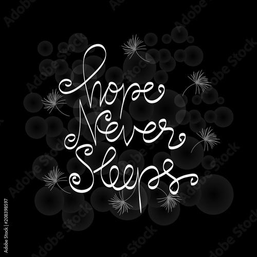 Nadzieja nigdy nie śpi. Inspirujący cytat.