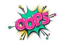 Omg Ouch Oops Pop Art Comic Text Speech Bubble