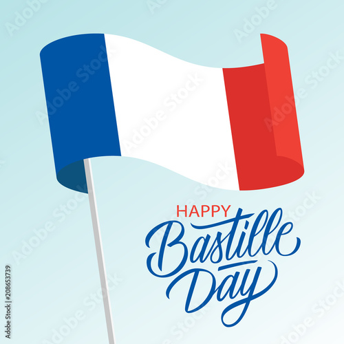 Fotografie, Obraz French National Day celebrate card with waving national flag of France and hand lettering text Happy Bastille Day