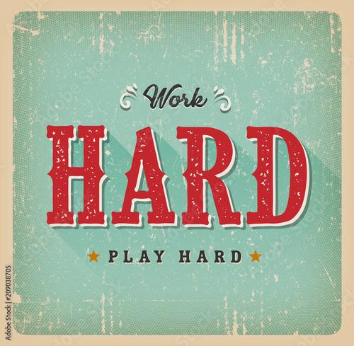 Fotografia  Work Hard Play Hard Retro Business Card/ Illustration of a vintage and grunge t