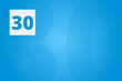 30 - Number thirty on blue technology background for example as background or concept template