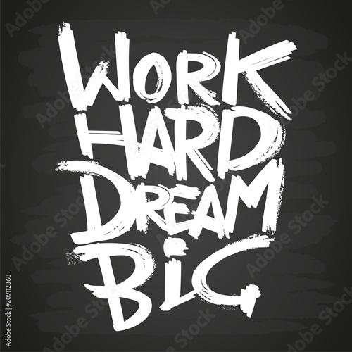 Fotografie, Obraz  Work hard dream big phrase on blackboard