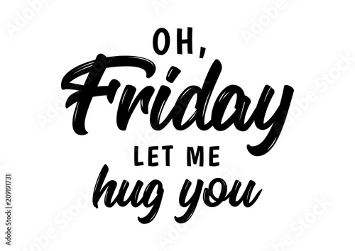 Fotografia  friday let me hug you