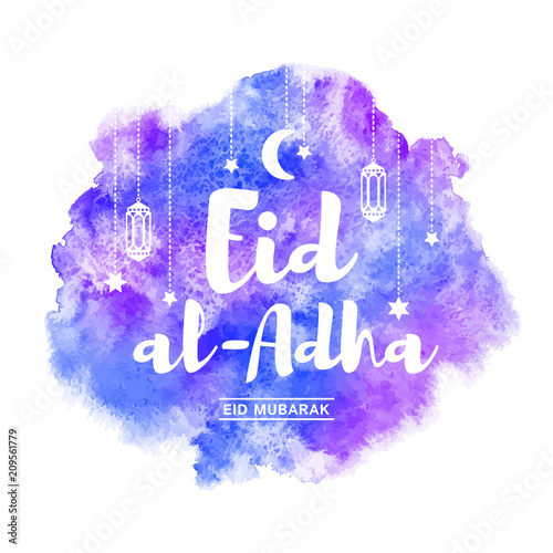 Poster Positive Typography Eid al-Adha, eid mubarak watercolor vector greeting card, illustration with lettering, typography composition and flat style crescent moon, stars, lanterns. Rounded watercolour texture background.