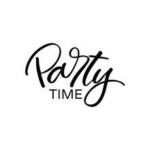Hand Drawn Lettering Card. The Inscription: Party Time. Perfect Design For Greeting Cards, Posters, T-shirts, Banners, Print Invitations.