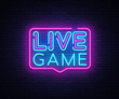 Live Game neon sign vector. Live Game design template neon sign, light banner, neon signboard, nightly bright advertising, light inscription. Vector illustration