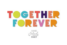 Together Forever Message With Hand Made Font Vector Illustration Design
