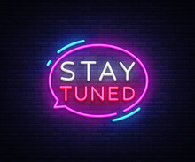 Stay Tuned Neon Signs Vector. ...