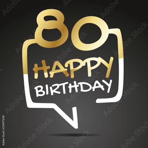 Photo  Happy birthday 80 years gold white black speech icon