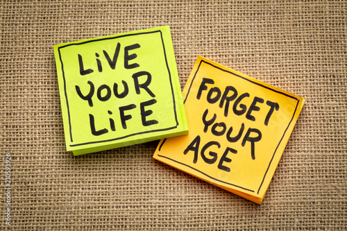 Fotografie, Obraz  live your life, forget age