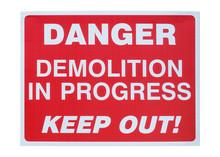 Danger Demolition In Progress Sign, Cut Out
