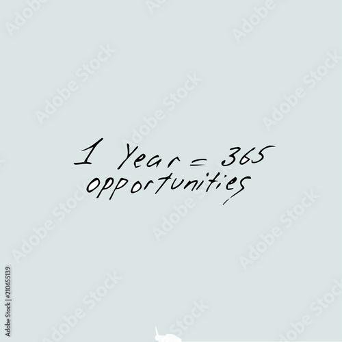 Fényképezés  1 Year 365 Opportunities concept