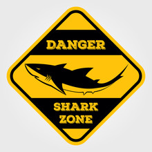Danger, Shark Zone Sign. Vector Illustration.