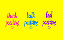 Vector Potitive Lettering, Colorful Hand Drawn Lettern And Smiley Faces: Think Positive, Talk Positive, Feel Positive.