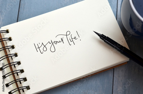 """Photo  Quote on notepaper """"IT'S YOUR LIFE?"""""""