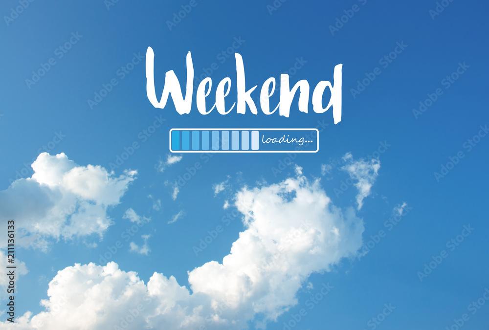 Fototapety, obrazy: Weekend loading word on blue sky background