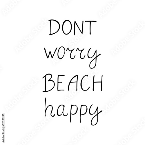 Photo  Don't worry be happy positive phrase about summer.