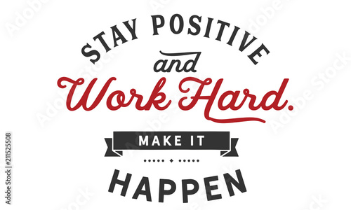 фотография stay positive and work hard, make it happen