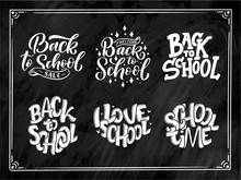 Set Of Welcome Back To School Lettering Quotes. Back To School Sale Tag. Vector Hand Drawn Lettering Badges. Typography Emblem Set. Chalk Background