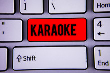Conceptual Hand Writing Showing Karaoke. Business Photo Text Entertainment Singing Along Instrumental Music Played By A Machine Keyboard Office Typing Work Click Assign Button Computer Program.