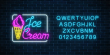 Glowing Neon Ice Cream Cafe Signboard With Alphabet On Dark Brick Wall Background. Fruit Ice-cream In Waffle Cone.