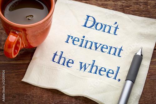 Fotografie, Obraz  Do not reinvent the wheel