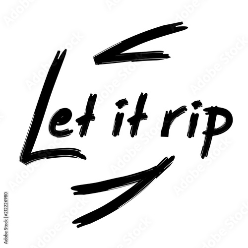 Let it rip - handwritten funny motivational quote Canvas Print