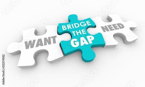 Valokuvatapetti Want Vs Need Bridge the Gap Puzzle Pieces 3d Illustration