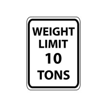 USA Traffic Road Signs. Vehicles Weighting 10 Tons Or Less May Use This Road Way. Vector Illustration