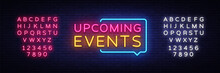 Upcoming Events Neon Signs Vec...